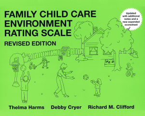 Family Child Care Environment Rating Scale, Revised Edition (FCCERS-R)