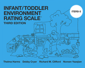 Infant/Toddler Environment Rating Scale, Third Edition (ITERS-3)